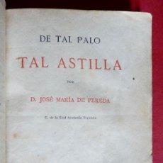 Libros antiguos: DE TAL PALO TAL ASTILLA. JOSÉ MARIA DE PEREDA. Lote 35202287