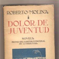 Libros antiguos: DOLOR DE JUVENTUD .- ROBERTO MOLINA. Lote 35213694