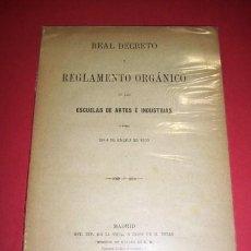 Libros antiguos: MINISTERIO DE FOMENTO - REAL DECRETO (...) DE LAS ESCUELAS DE ARTES E INDUSTRIAS (...) 1900. Lote 35277472