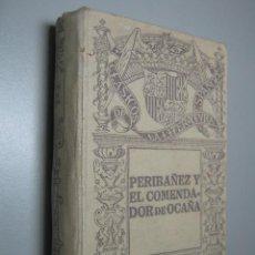 Libros antiguos: PERIBAÑEZ Y EL COMENDADOR DE OCAÑA - LOPE FELIX DE VEGA CARPIO - AÑO 1916 RUIZ HERMANOS. Lote 35302204
