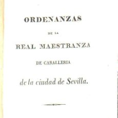 Libros antiguos: ORDENANZAS DE LA REAL MAESTRANZA DE CABALLERÍA DE LA CIUDAD DE SEVILLA, 1834. Lote 35304352