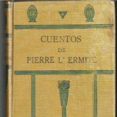 Libros antiguos: CUENTOS DE PIERRE L´ERMITE. 1920 APOSTOLADO DE LA PRENSA . Lote 35334939