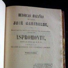 Libros antiguos: MEMORABLE HECHO DE ASPROMONTE. HERÓICAS HAZAÑAS DEL GENERAL J. GARIBALDI. 1862. INCLUYE LITOGRAFIAS.. Lote 35332955