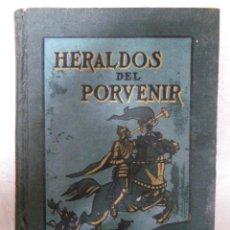 Libros antiguos: HERALDOS DEL PORVENIR, POR OSCAR TAIT. SOCIEDAD INTERNACIONAL DE TRATADOS, 1919. LOMOS DECORADOS. Lote 35359108