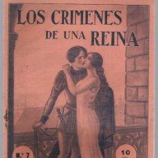 Libros antiguos: LOS CRIMENES DE UNA REINA -FASCICULO N.7. Lote 35388057