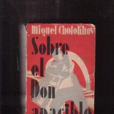 Libros antiguos: SOBRE EL DON APACIBLE /POR: MIGUEL CHOLOKHOV -EDITADO: AÑO 1930. Lote 35419335