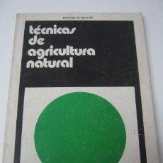 Libros antiguos: TECNICAS DE AGRICULTURA NATURAL. Lote 41314759