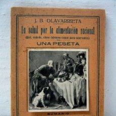 Libros antiguos: LA SALUD / ALIMENTACIÓN RACIONAL - J. B. OLAVARRIETA - Nº 28 ENCICLOPEDIA PRÁCTICA. Lote 35469600