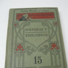 Libros antiguos: POLVORAS Y EXPLOSIVOS. BANÚS Y COMAS. SUCESORES SOLER. MANUALES GALLACH. 1900. Lote 35469817