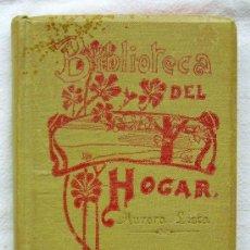 Libros antiguos: BIBLIOTECA DEL HOGAR - MEMORIAS DE UN ESTUDIANTE - AURORA LISTA - AÑO 1904. Lote 35480880