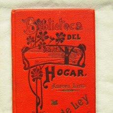 Libros antiguos: BIBLIOTECA DEL HOGAR - ORO DE LEY - AURORA LISTA - AÑO 1904. Lote 35480935