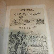 Libros antiguos: (M-3.5) GUERRA DE CUBA - HISTORIA DE LOS VOLUNTARIOS CUBANOS 1872 POR JOSE JOAQUIN RIBO, 2 TOMOS,. Lote 35498066