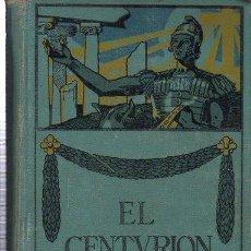 Libros antiguos: A.B.ROUTHIER, EL CENTURIÓN, FRANCISCO MELGAR, JUAN LLIMONA, BARCELONA, GUSTAVO GILI, 1923, 361PÁGS. Lote 35531425