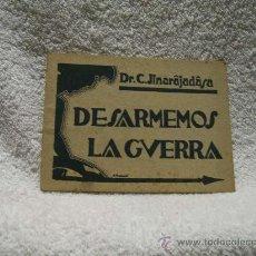 Libros antiguos: DESARMEMOS LA GUERRA, DR. C. JINARAJADASA. ED. TEOSÓFICA. (PARACIENCIAS BS 2). Lote 35541064