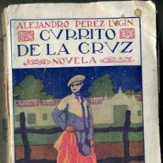 Libros antiguos: PÉREZ LUGIN : CURRITO DE LA CRUZ (HERNANDO 1929). Lote 35555324
