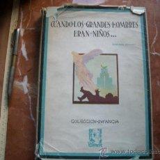 Libros antiguos: CUANDO LOS GRANDES HOMBRES ERAN NIÑOS. 125 PAG. Lote 35692504