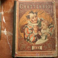 Libros antiguos: CHATTERBOX 1885 BOSTON. ESTES AND LAURIAT. 1885. 24.3CM, [2],412,[2]P. Lote 35692614