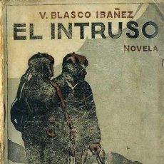 Libros antiguos: BLASCO IBÁÑEZ : EL INTRUSO (PROMETEO, C. 1926). Lote 35581222