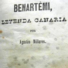 Livres anciens: BENARTEMI. LEYENDA CANARIA. AGUSTÍN MILLARES. 1858. Lote 35614152