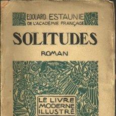Libros antiguos: SOLITUDES - ROMAN - LE LIVRE MODERNE ILLUSTRÉ. J. FERENCZI ET FILS EDITEURS, PARIS. 1924 (FRANCÉS). Lote 83772855