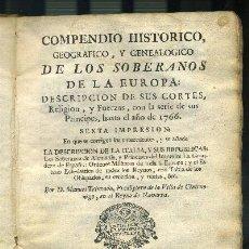 Libros antiguos: COMPENDIO HISTORÍCO, GEOGRÁFICO Y GENEALOGICO DE LOS SOBERANOS DE LA EUROPA : DESCRIPCIÓN DE SUS…… . Lote 35624067