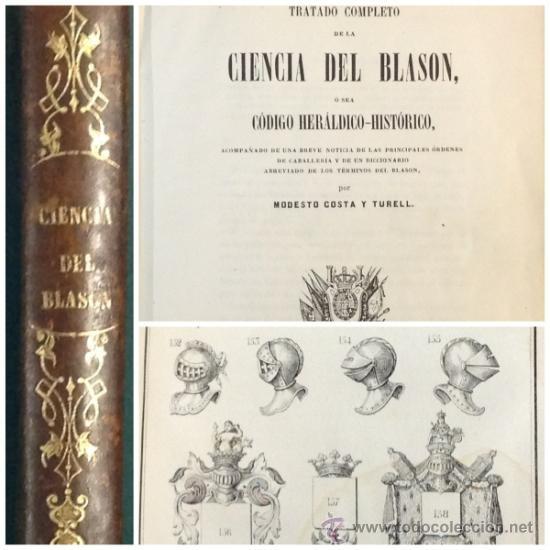 TRATADO COMPLETO DE LA CIENCIA DEL BLASÓN, CODIGO HERALDICO-HISTORICO. 1856. 1A. EDICION (Libros Antiguos, Raros y Curiosos - Ciencias, Manuales y Oficios - Otros)