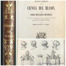 Libros antiguos: TRATADO COMPLETO DE LA CIENCIA DEL BLASÓN, CODIGO HERALDICO-HISTORICO. 1856. 1A. EDICION. Lote 35641073