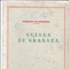 Libros antiguos: LIBRO DE HURTADO DE MENDOZA - GUERRA DE GRANADA - BIBLIOTECAS POPULARES CERVANTES. Lote 35651215