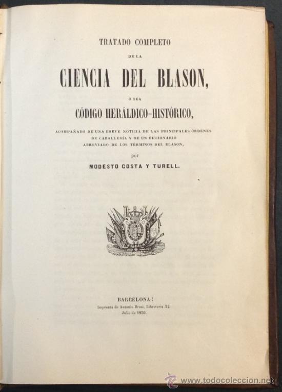 Libros antiguos: TRATADO COMPLETO DE LA CIENCIA DEL BLASÓN, CODIGO HERALDICO-HISTORICO. 1856. 1a. edicion - Foto 3 - 35641073