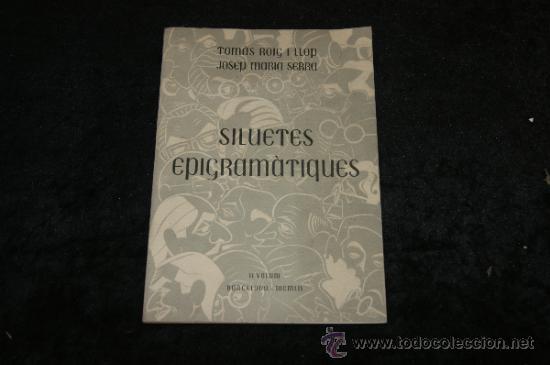 LIBRO NUMERADO 25/300. SILUETES EPIGRAMATIQUES, VOLUM II. CATALAN. 1952. (Libros Antiguos, Raros y Curiosos - Otros Idiomas)