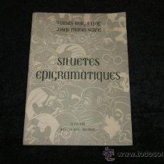 Libros antiguos: LIBRO NUMERADO 25/300. SILUETES EPIGRAMATIQUES, VOLUM II. CATALAN. 1952.. Lote 35668701