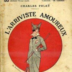 Libros antiguos: CHARLES FOLEY : L'ARRIVISTE AMOREUX (1914) ILUSTRADO. Lote 35671922