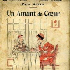 Libros antiguos: PAUL ACKER : UN AMANT DE COEUR (1914). Lote 35671986