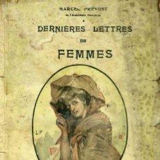 Libros antiguos: MARCEL PRÉVOST : DERNIÈRES LETTRES DES FEMMES (C. 1914) ILUSTRADO. Lote 35672036