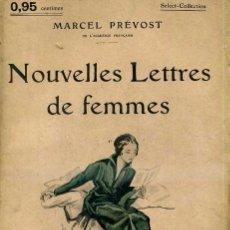 Libros antiguos: MARCEL PRÉVOST : NOUVELLES LETTRES DES FEMMES (C. 1914). Lote 35672061