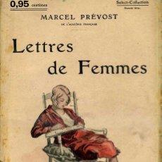Libros antiguos: MARCEL PRÉVOST : LETTRES DES FEMMES (C. 1914). Lote 35672084