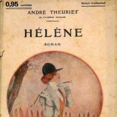 Libros antiguos: ANDRÉ THEURIET : HÉLÈNE (C. 1914). Lote 35672123