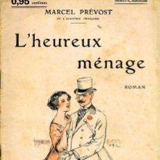 Libros antiguos: MARCEL PRÉVOST : L'HEUREUX MÉNAGE (C. 1914). Lote 35672151