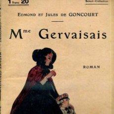 Libros antiguos: EDMOND ET JULES DE GONCOURT : MME. GERVAISAIS (C. 1914). Lote 35672179