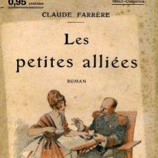 Libros antiguos: CLAUDE FARRÈRE : LES PETITES ALLIÉES (C. 1914). Lote 35672207