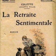 Libros antiguos: COLETTE : LE RETRAITE SENTIMENTALE (C. 1914). Lote 35672347