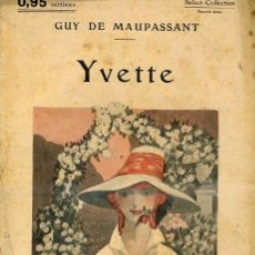 Libros antiguos: GUY DE MAUPASSANT : YVETTE (C. 1914). Lote 35672366