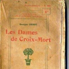Libros antiguos: GEORGES OHNET : LES DAMES DE CROIX-MORT (C. 1900). Lote 35672828