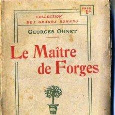 Libros antiguos: GEORGES OHNET : LE MAÎTRE DE FORGES (C. 1900). Lote 35672858