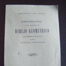Libros antiguos: ESCUELA SUPERIOR ARTES E INDUSTRIAS, PROGRAMA DIBUJO GEOMÉTICO PARA ALUMNOS PERICIALES, MADRID 1904.. Lote 35705292