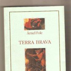 Libros antiguos: TERRA BRAVA .- ÁNXEL FOLE. Lote 35697033