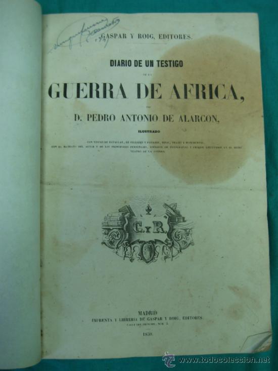 EJÉRCITO ESPAÑOL.GUERRA DE AFRICA POR PEDRO ANTONIO DE ALARCON Y ILUSTRADO POR GASPAR Y ROIG 1859 (Libros Antiguos, Raros y Curiosos - Historia - Otros)