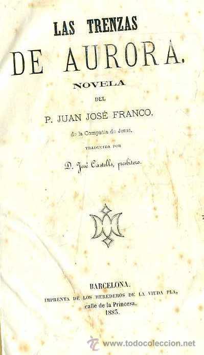 Libros antiguos: JUAN JOSE FRANCO : LAS TRENZAS DE AURORA (VIUDA PLA, 1883) - Foto 2 - 35704071