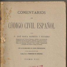 Libros antiguos: +-+ LM61 - COMENTARIOS AL CODIGO CIVIL ESPAÑOL - D. JOSE MARIA MANRESA Y NAVARRO 1929 - TOMO VIII. Lote 35727531