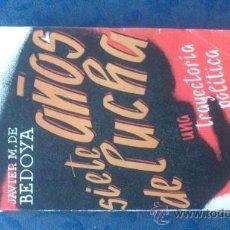Libros antiguos: 7 AÑOS DE LUCHA, JAVIER VEDOYA. Lote 35743966